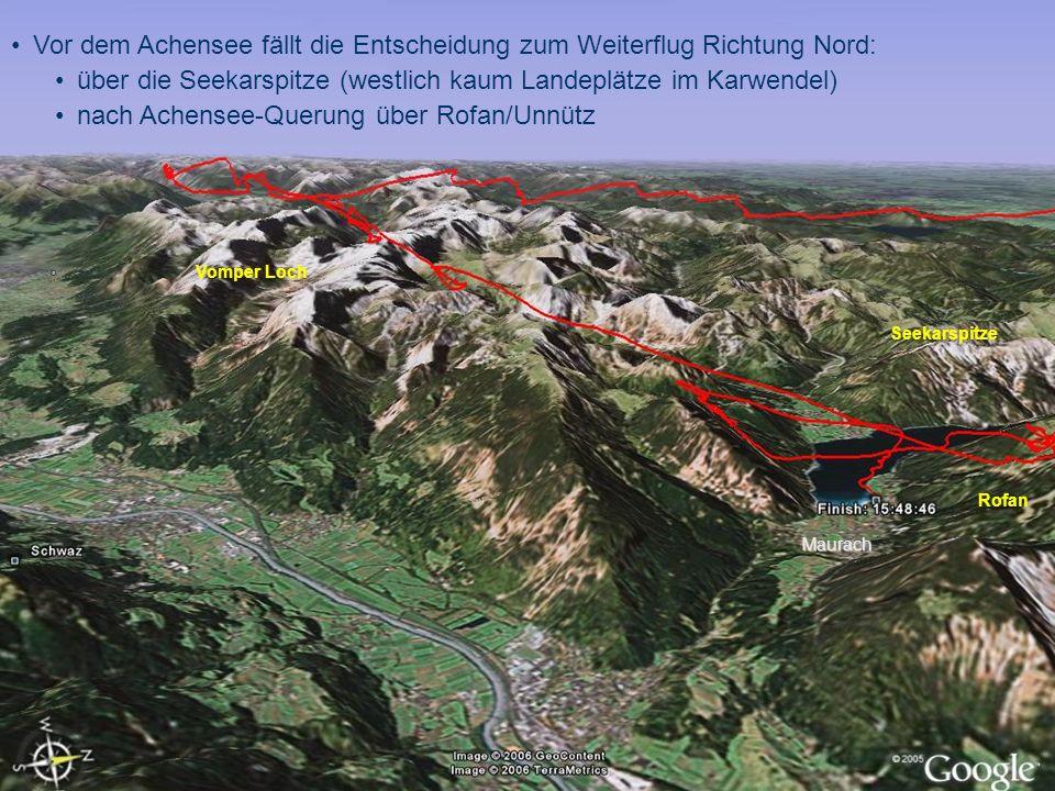 Vor dem Achensee fällt die Entscheidung zum Weiterflug Richtung Nord: über die Seekarspitze (westlich kaum Landeplätze im Karwendel) nach Achensee-Querung über Rofan/Unnütz Vomper Loch Seekarspitze Rofan Maurach