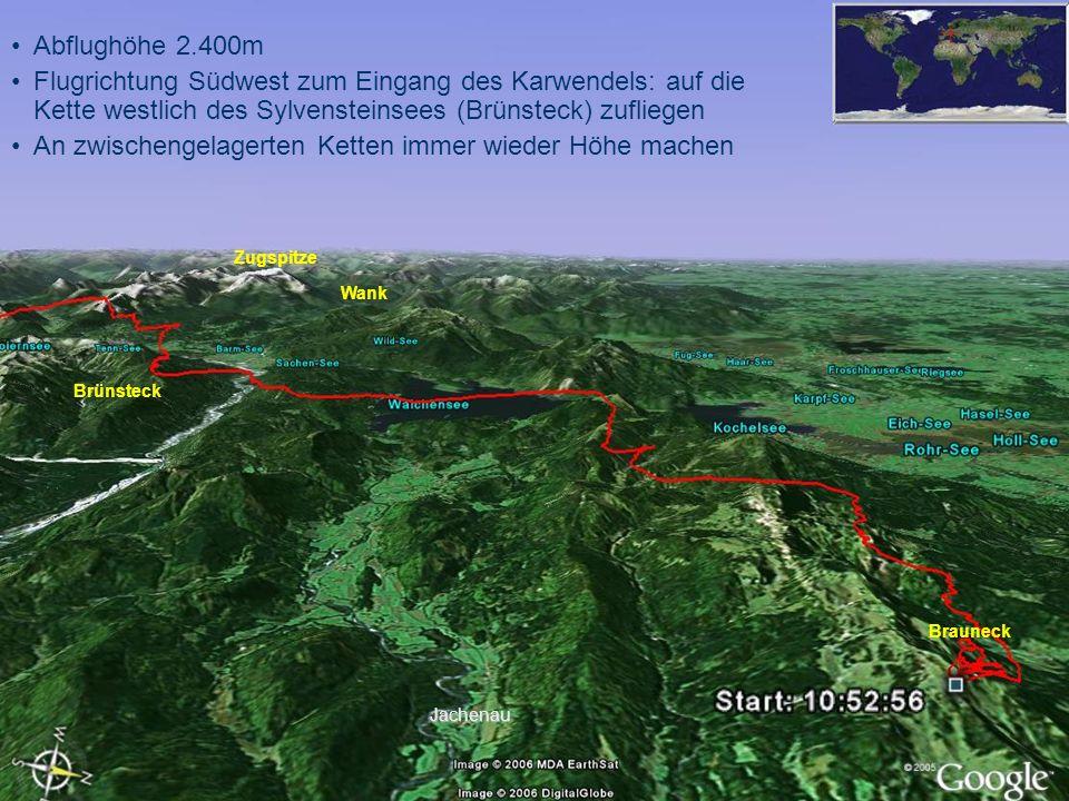 Abflughöhe 2.400m Flugrichtung Südwest zum Eingang des Karwendels: auf die Kette westlich des Sylvensteinsees (Brünsteck) zufliegen An zwischengelager