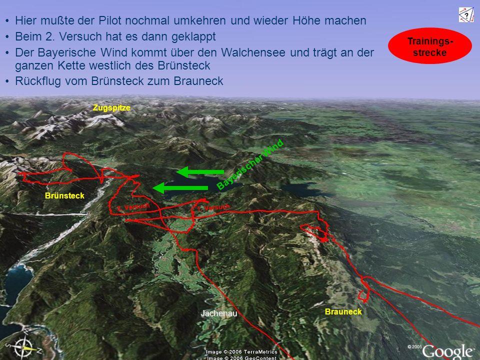 Hier mußte der Pilot nochmal umkehren und wieder Höhe machen Beim 2. Versuch hat es dann geklappt Der Bayerische Wind kommt über den Walchensee und tr