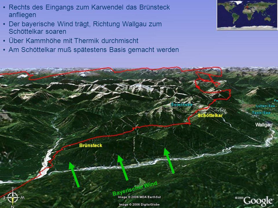 Von Wallgau weiter Richtung Südwest vorbei an Mittenwald Vor Talsprüngen immer zurück zur Basis Durch Gegenwind wird viel Höhe verloren Mittenwald Wallgau Schöttelkar Westliche Karwendelspitze Wank Brünsteck