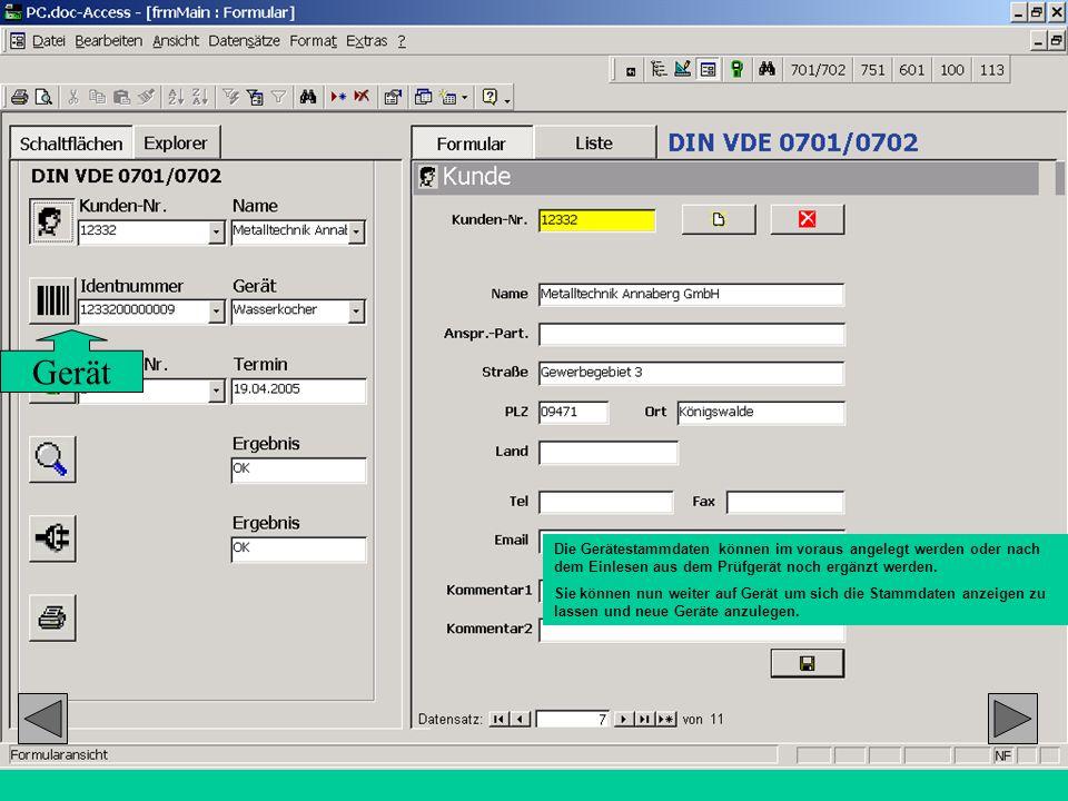 Die Gerätestammdaten können im voraus angelegt werden oder nach dem Einlesen aus dem Prüfgerät noch ergänzt werden. Sie können nun weiter auf Gerät um