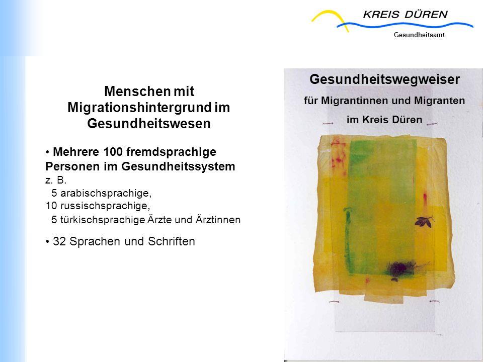 Gesundheitsamt SGA des Kreises Düren, 5.12.06 3. Gesundheitskonferenz des Kreises Düren, 4.12.02 Gesundheitswegweiser für Migrantinnen und Migranten i