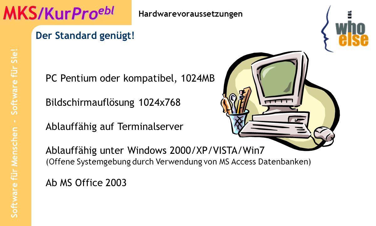 Software für Menschen - Software für Sie.MKS /KurPro ebl Der Standard genügt.