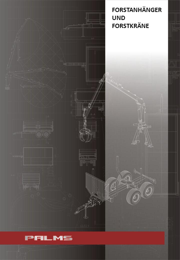 1 Die PALMS Forstanhänger und Forstkräne bieten eine breite Produktpalette von der Einsteiger- bis zur Profimaschine an.