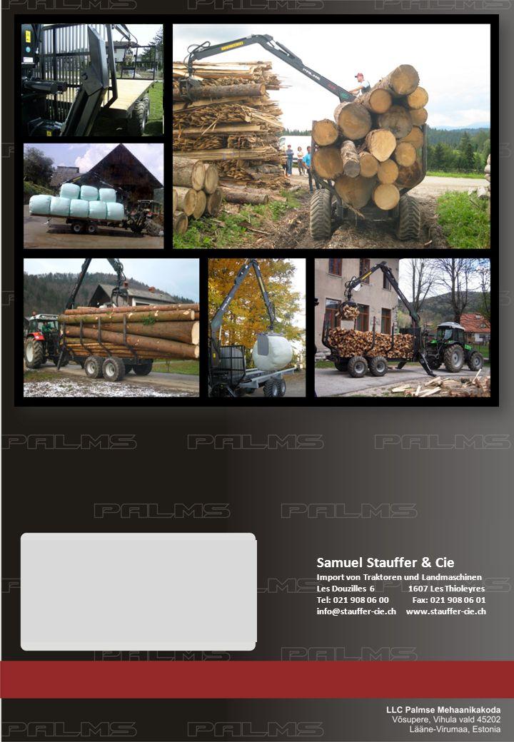 Samuel Stauffer & Cie Import von Traktoren und Landmaschinen Les Douzilles 6 1607 Les Thioleyres Tel: 021 908 06 00 Fax: 021 908 06 01 info@stauffer-c