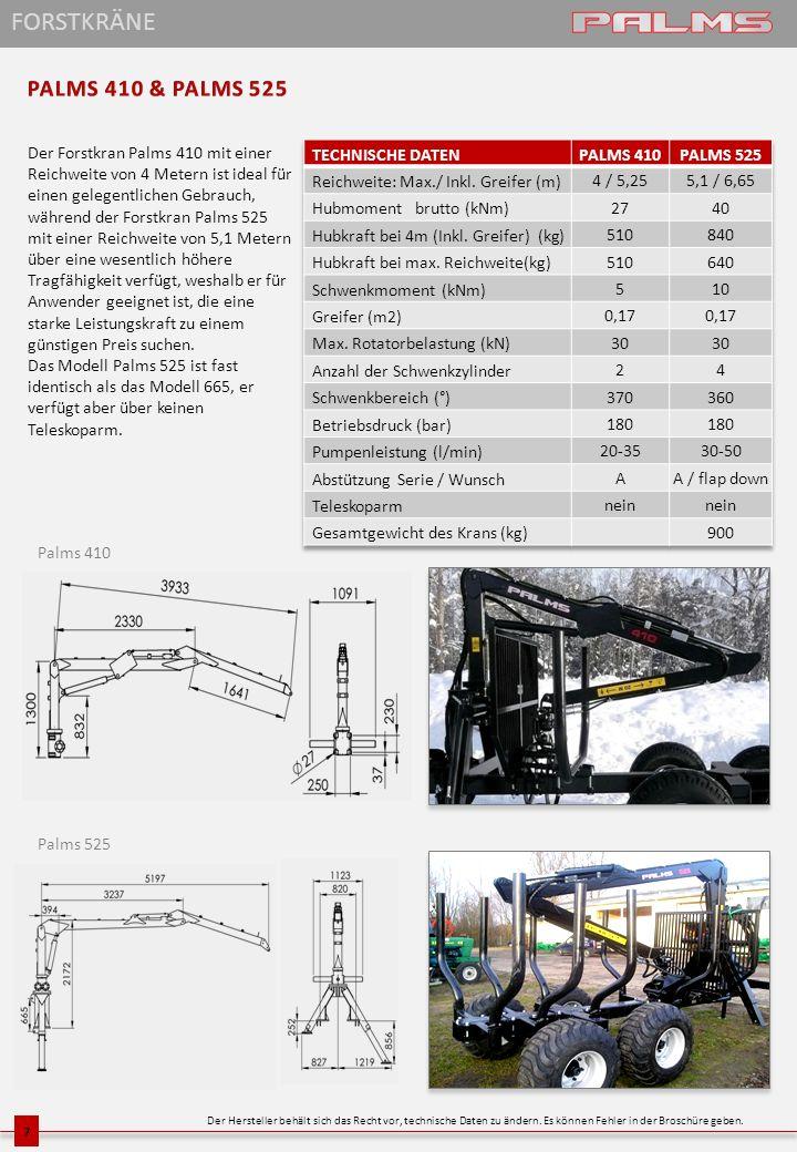 8 Palms 470 Palms 610 FORSTKRÄNE Der Hersteller behält sich das Recht vor, technische Daten zu ändern.