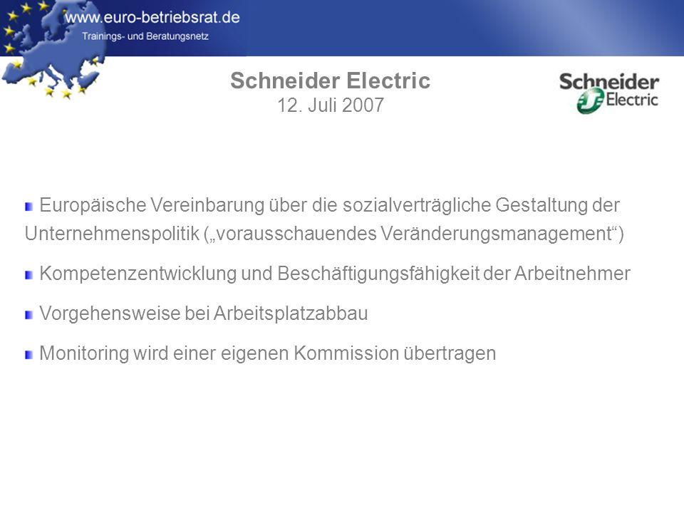 www.euro-betriebsrat.de Schneider Electric Die Parteien sind sich einig, dass eine Antizipierung der Veränderungen voraussetzt, daß Prioritäten und die grundlegende Ausrichtung der Gruppe den Arbeitnehmervertretern so früh wie möglich mitgeteilt werden.