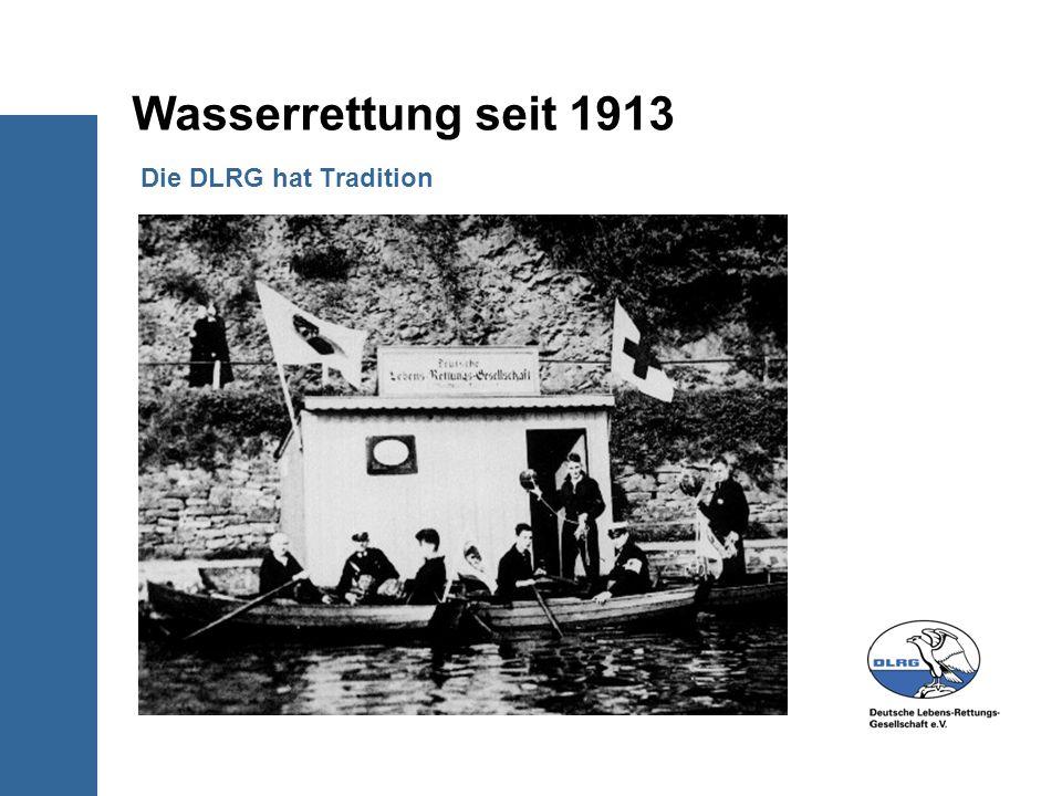 Wasserrettung seit 1913 Die DLRG hat Tradition