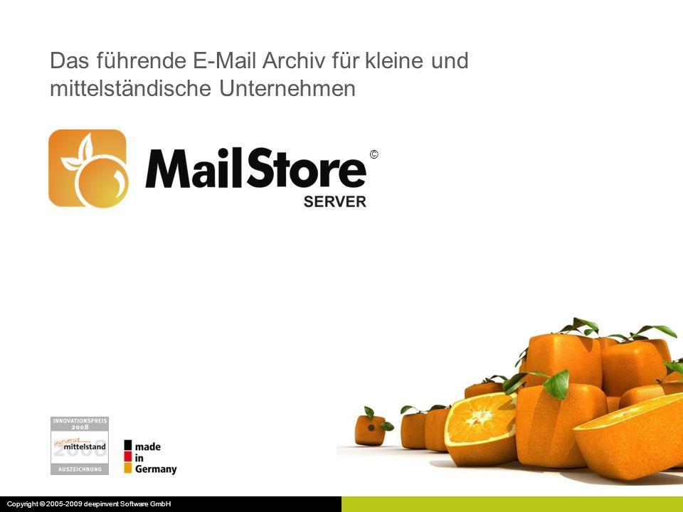 © Das führende E-Mail Archiv für kleine und mittelständische Unternehmen Copyright © 2005-2009 deepinvent Software GmbH