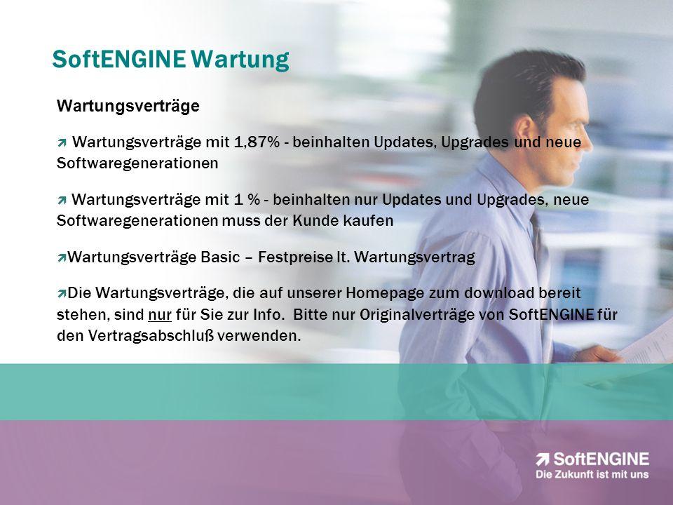 SoftENGINE Wartung Wartungsverträge Wartungsverträge mit 1,87% - beinhalten Updates, Upgrades und neue Softwaregenerationen Wartungsverträge mit 1 % -