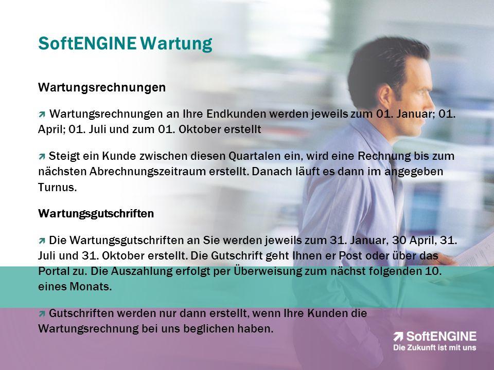 SoftENGINE Wartung Wartungsrechnungen Wartungsrechnungen an Ihre Endkunden werden jeweils zum 01. Januar; 01. April; 01. Juli und zum 01. Oktober erst