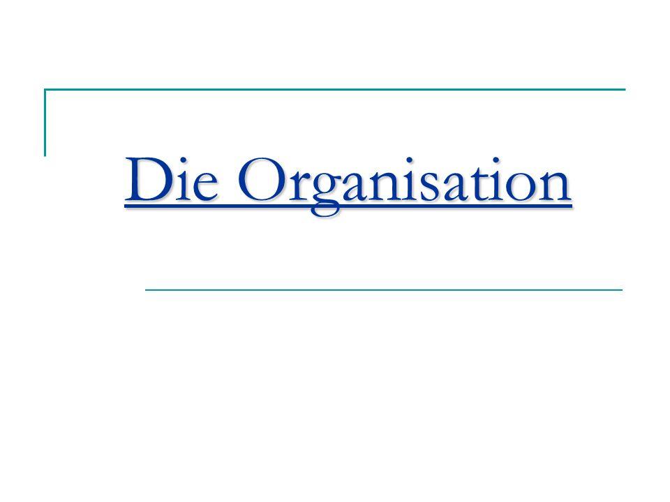 Die Organisation Die Organisation