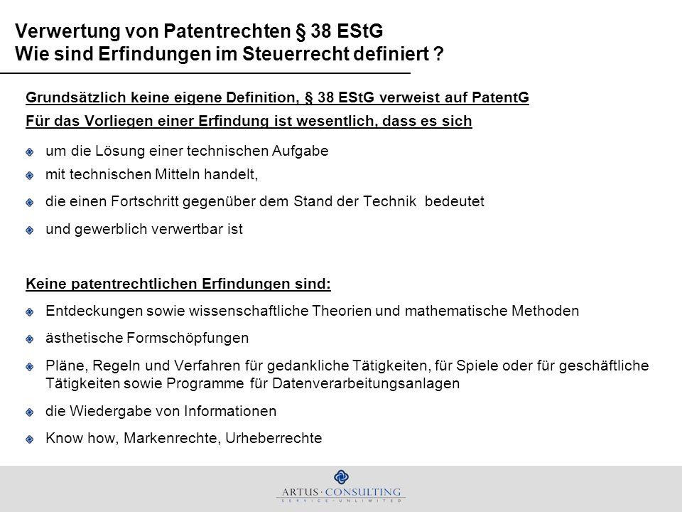 Verwertung von Patentrechten § 38 EStG Wie sind Erfindungen im Steuerrecht definiert ? Grundsätzlich keine eigene Definition, § 38 EStG verweist auf P