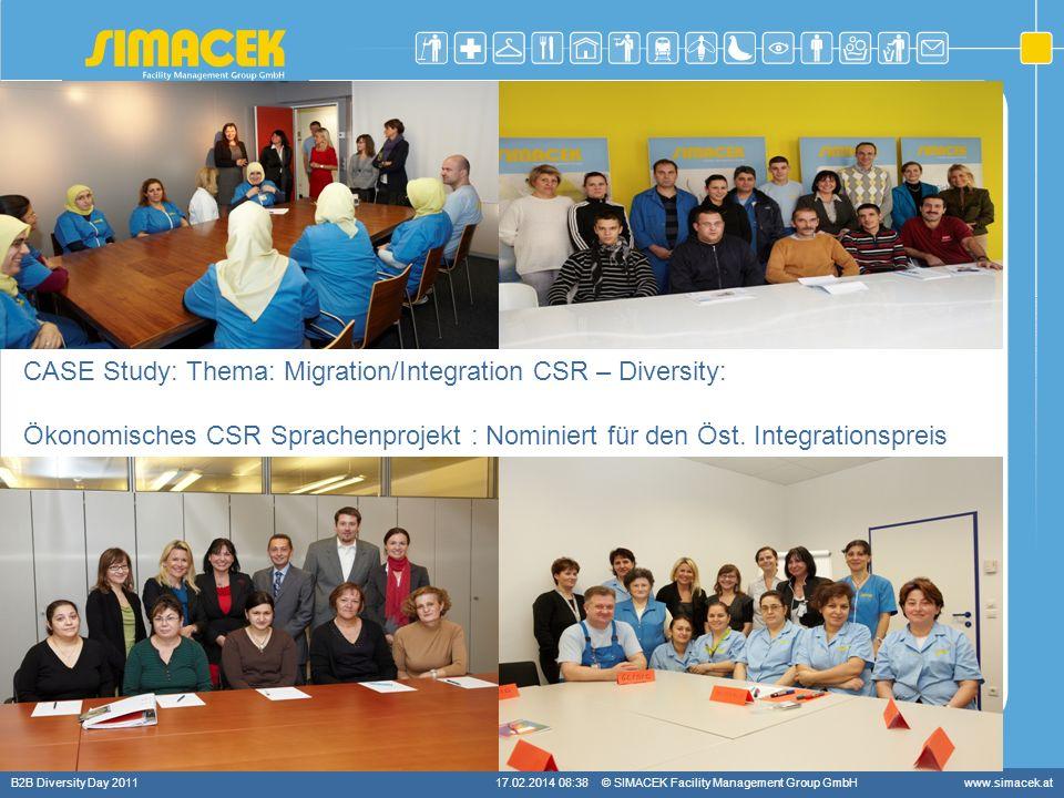 © SIMACEK Facility Management Group GmbHwww.simacek.at Vielfalt fördern – Chancen sichern! CASE Study: Thema: Migration/Integration CSR – Diversity: Ö