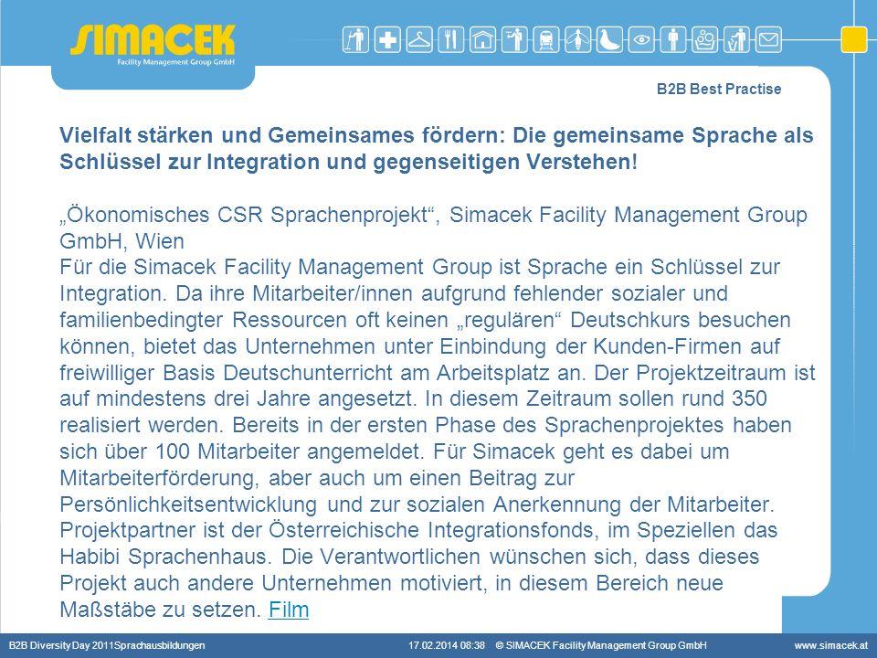 © SIMACEK Facility Management Group GmbHwww.simacek.at B2B Best Practise Vielfalt stärken und Gemeinsames fördern: Die gemeinsame Sprache als Schlüsse