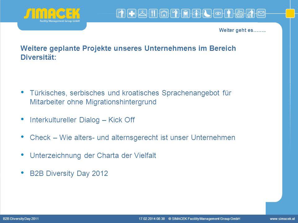 © SIMACEK Facility Management Group GmbHwww.simacek.at Weiter geht es…….. Weitere geplante Projekte unseres Unternehmens im Bereich Diversität: Türkis