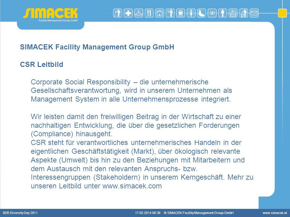 © SIMACEK Facility Management Group GmbHwww.simacek.at SIMACEK Facility Management Group GmbH CSR Leitbild Corporate Social Responsibility – die unter