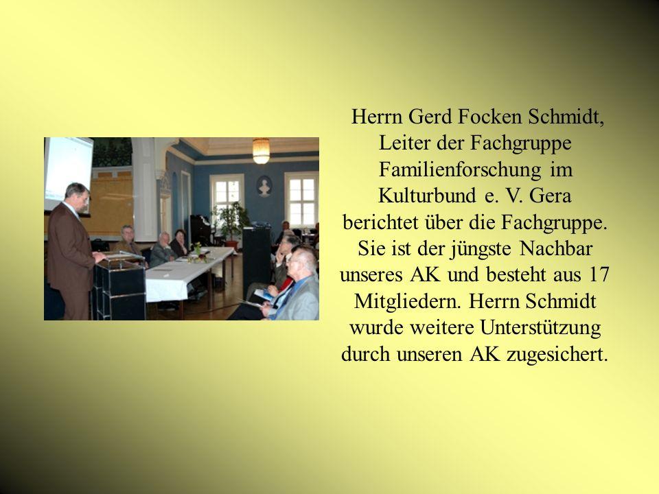 Herrn Gerd Focken Schmidt, Leiter der Fachgruppe Familienforschung im Kulturbund e.