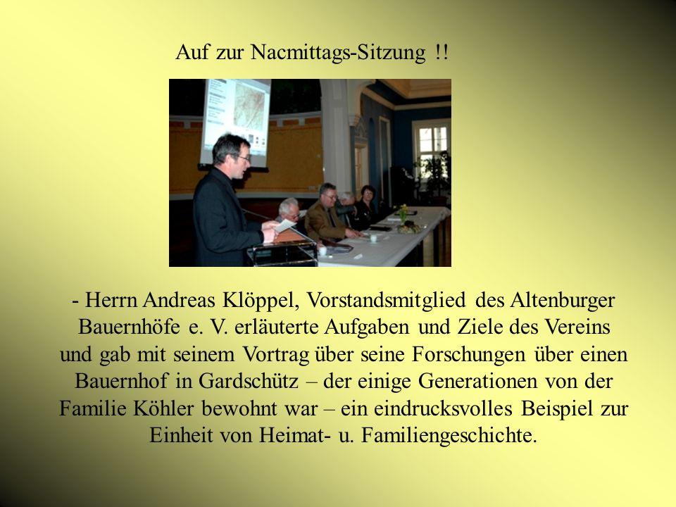 - Herrn Andreas Klöppel, Vorstandsmitglied des Altenburger Bauernhöfe e.