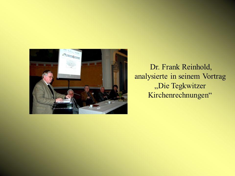 Dr. Frank Reinhold, analysierte in seinem Vortrag Die Tegkwitzer Kirchenrechnungen