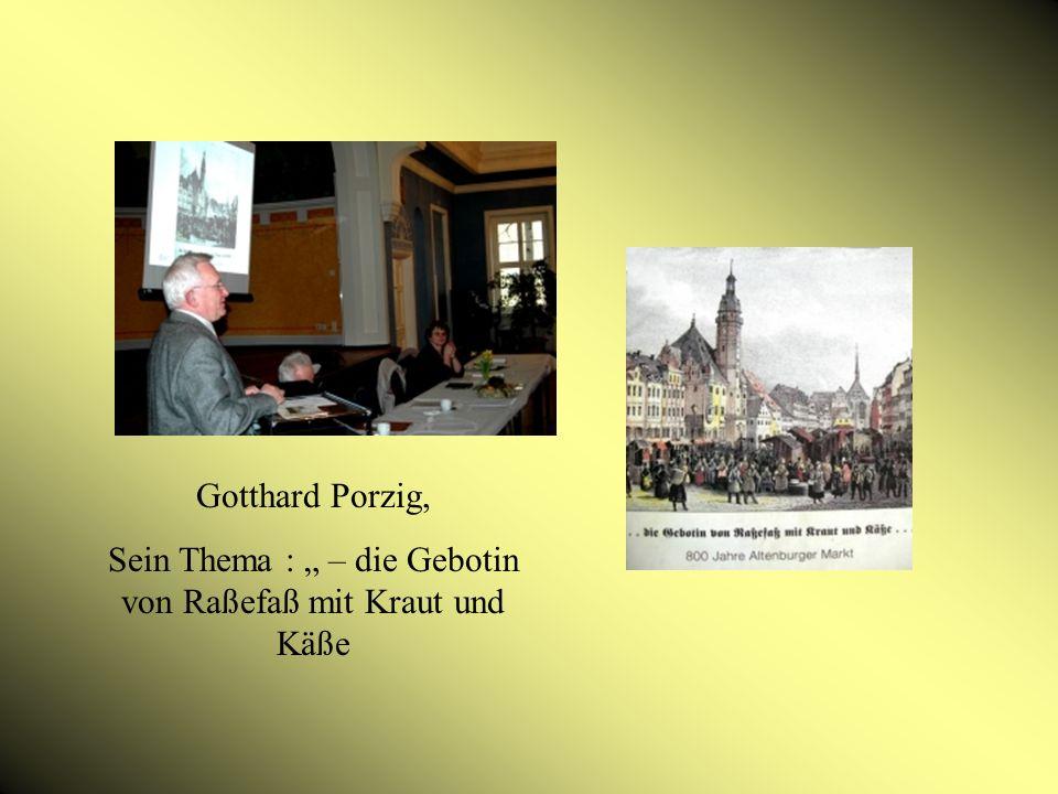 Gotthard Porzig, Sein Thema : – die Gebotin von Raßefaß mit Kraut und Käße