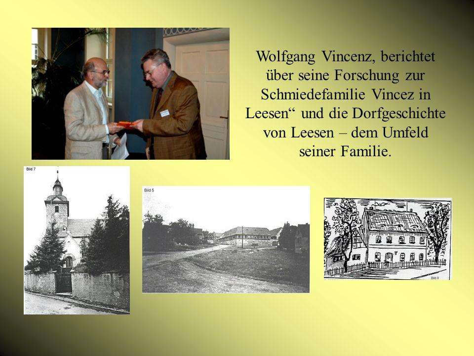 Wolfgang Vincenz, berichtet über seine Forschung zur Schmiedefamilie Vincez in Leesen und die Dorfgeschichte von Leesen – dem Umfeld seiner Familie.