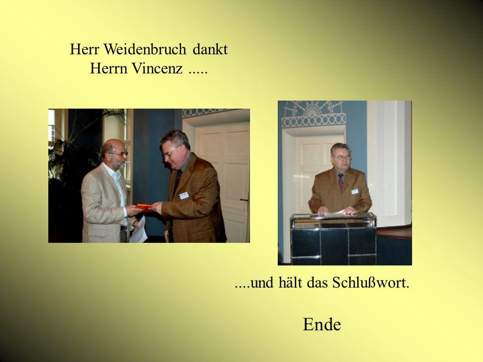 Herr Weidenbruch dankt Herrn Vincenz.........und hält das Schlußwort. Ende