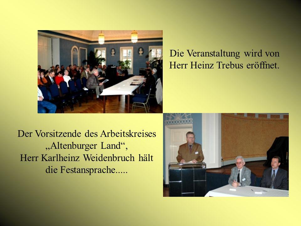 Die Veranstaltung wird von Herr Heinz Trebus eröffnet.