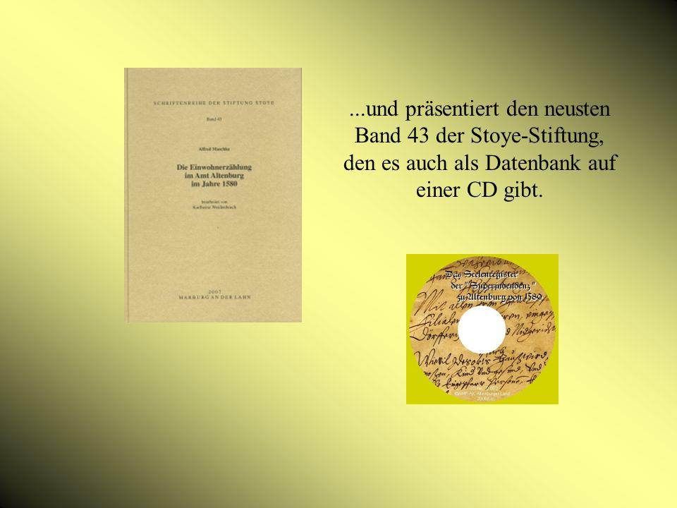 ...und präsentiert den neusten Band 43 der Stoye-Stiftung, den es auch als Datenbank auf einer CD gibt.