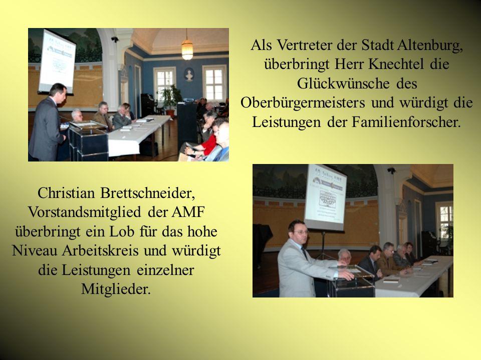 Als Vertreter der Stadt Altenburg, überbringt Herr Knechtel die Glückwünsche des Oberbürgermeisters und würdigt die Leistungen der Familienforscher.