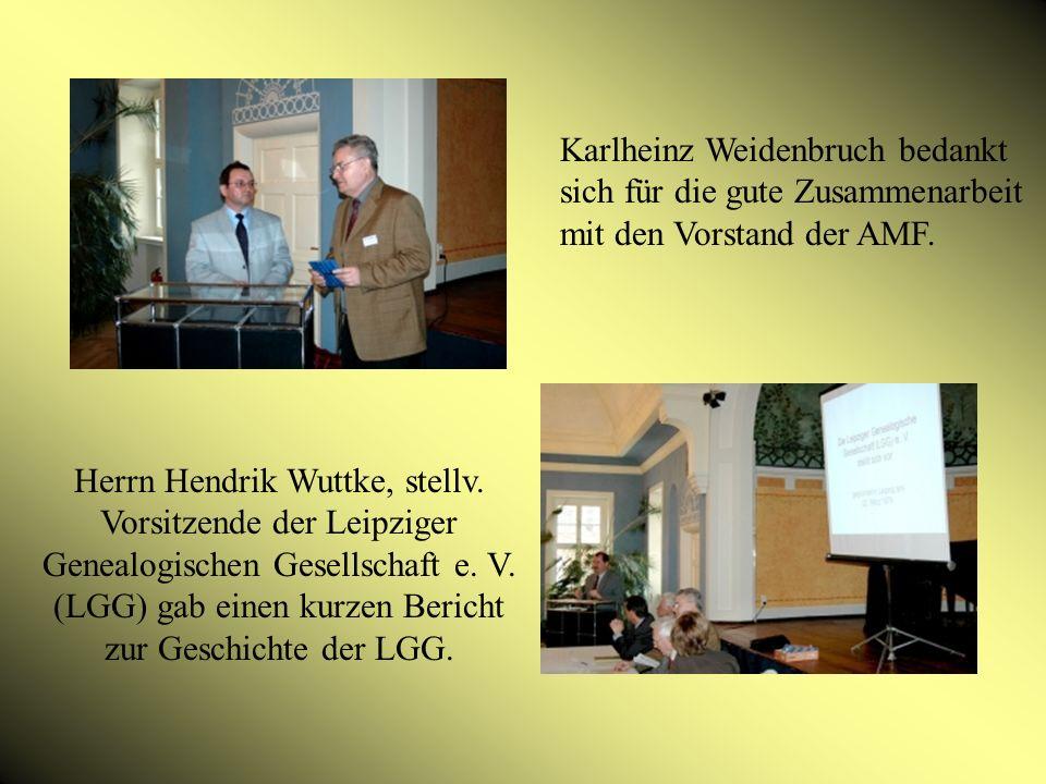 Herrn Hendrik Wuttke, stellv. Vorsitzende der Leipziger Genealogischen Gesellschaft e.