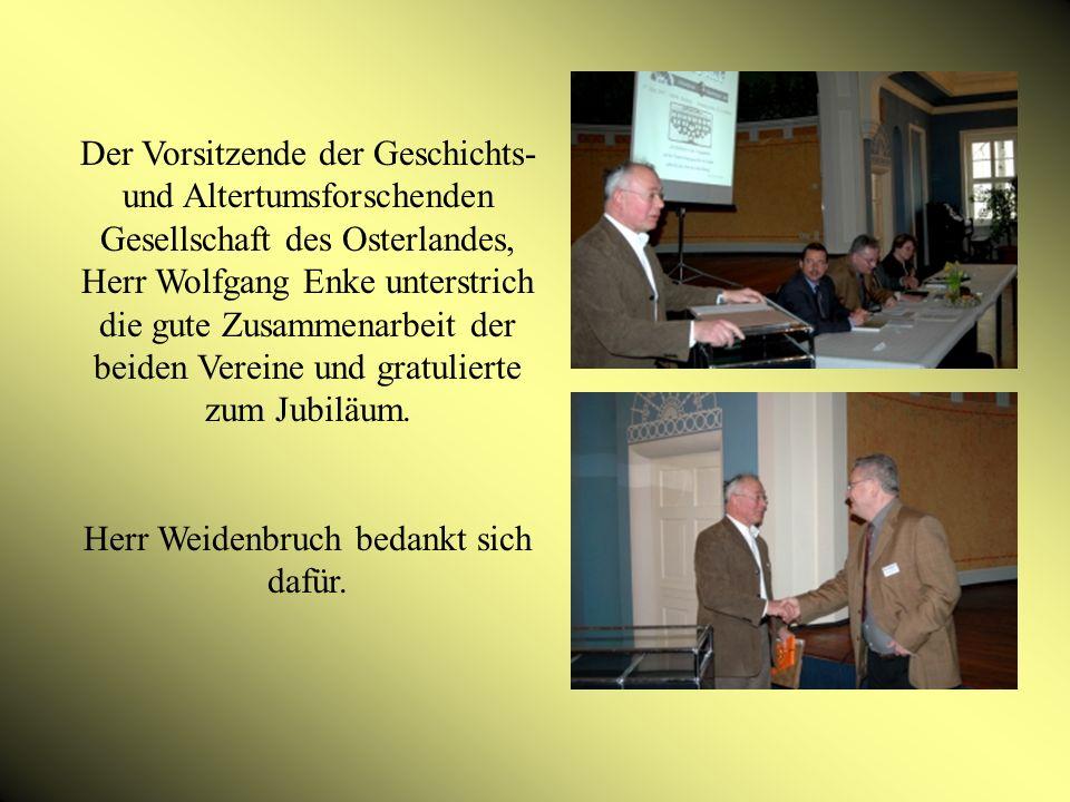 Der Vorsitzende der Geschichts- und Altertumsforschenden Gesellschaft des Osterlandes, Herr Wolfgang Enke unterstrich die gute Zusammenarbeit der beiden Vereine und gratulierte zum Jubiläum.