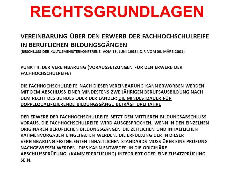 VEREINBARUNG ÜBER DEN ERWERB DER FACHHOCHSCHULREIFE IN BERUFLICHEN BILDUNGSGÄNGEN (BESCHLUSS DER KULTUSMINISTERKONFERENZ VOM 15. JUNI 1998 I.D.F. VOM