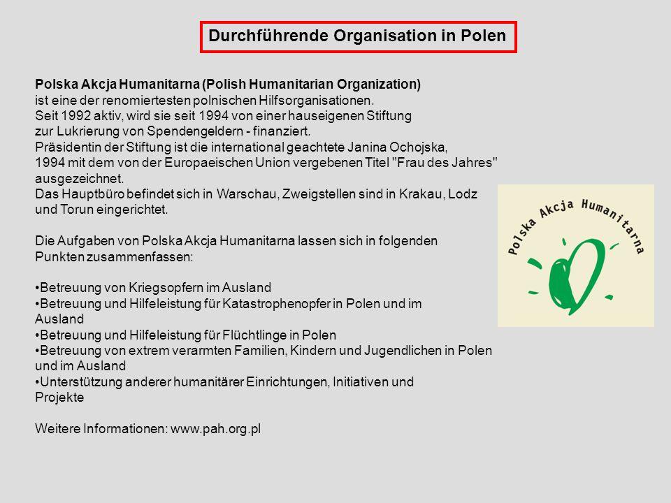 Durchführende Organisation in Polen Polska Akcja Humanitarna (Polish Humanitarian Organization) ist eine der renomiertesten polnischen Hilfsorganisati