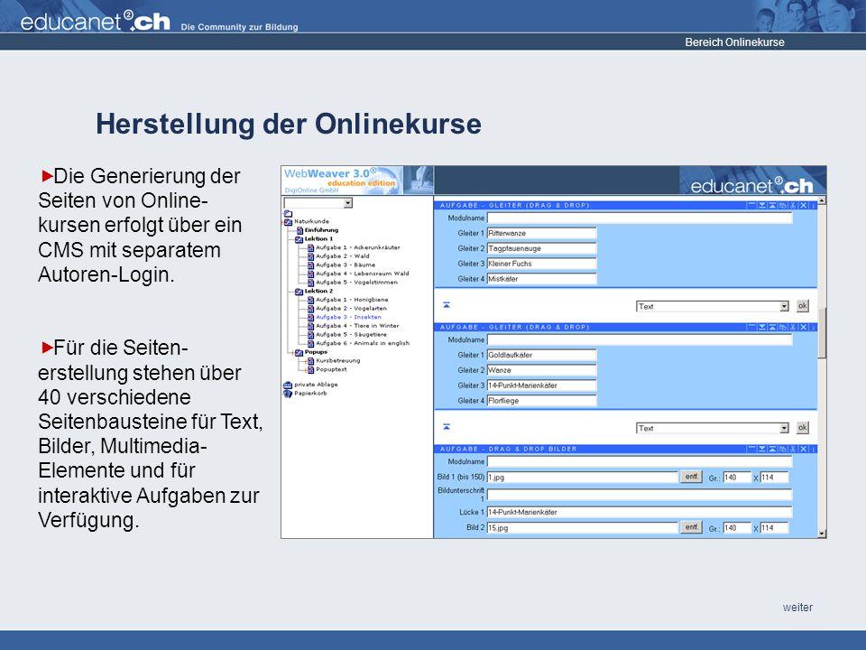 weiter Herstellung der Onlinekurse Bereich Onlinekurse Die Generierung der Seiten von Online- kursen erfolgt über ein CMS mit separatem Autoren-Login.