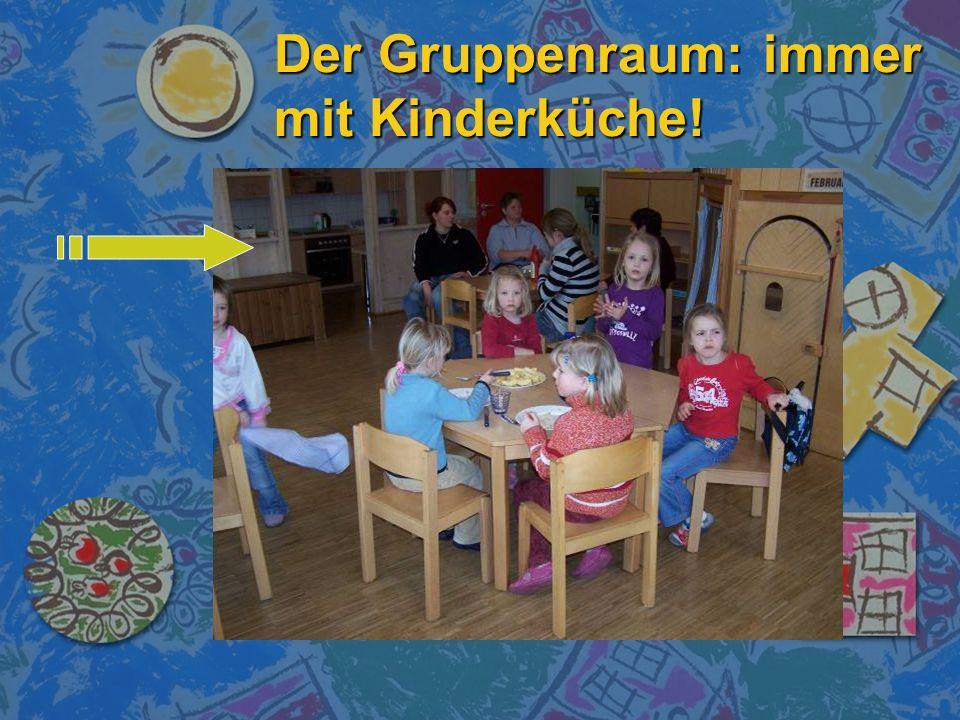 Der Gruppenraum: immer mit Kinderküche!
