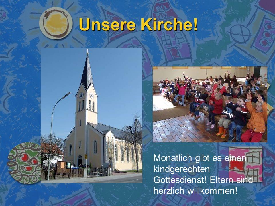 Unsere Kirche! Monatlich gibt es einen kindgerechten Gottesdienst! Eltern sind herzlich willkommen!