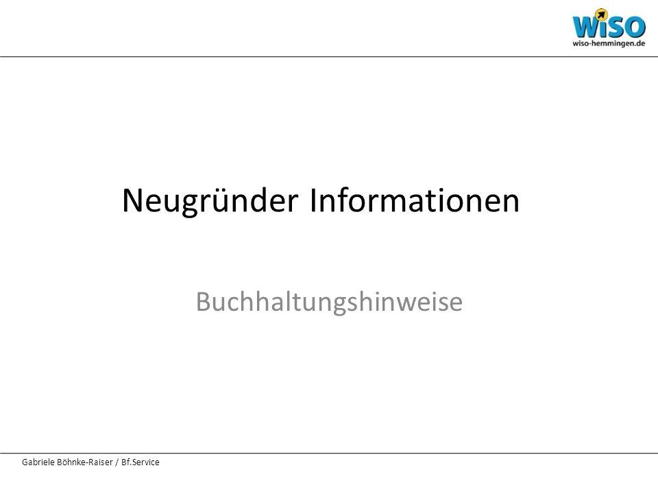 Neugründer Informationen Buchhaltungshinweise Gabriele Böhnke-Raiser / Bf.Service