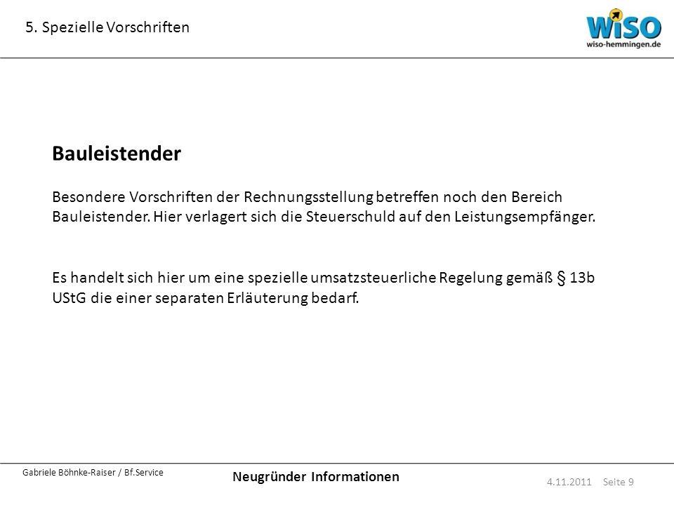Neugründer Informationen Gabriele Böhnke-Raiser / Bf.Service 5. Spezielle Vorschriften 4.11.2011 Seite 9 Bauleistender Besondere Vorschriften der Rech