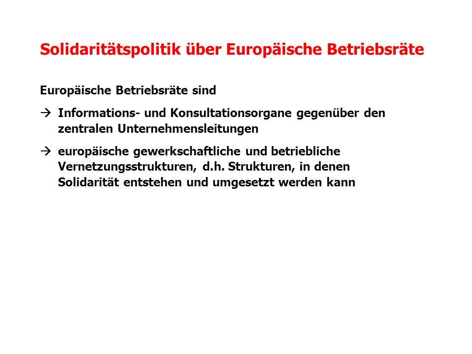 Europäische Betriebsräte sind Informations- und Konsultationsorgane gegenüber den zentralen Unternehmensleitungen europäische gewerkschaftliche und be