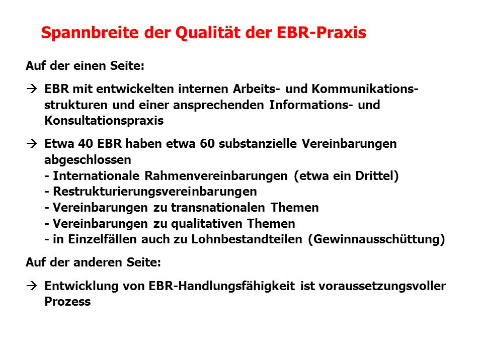 Auf der einen Seite: EBR mit entwickelten internen Arbeits- und Kommunikations- strukturen und einer ansprechenden Informations- und Konsultationsprax