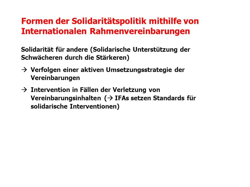 Solidarität für andere (Solidarische Unterstützung der Schwächeren durch die Stärkeren) Verfolgen einer aktiven Umsetzungsstrategie der Vereinbarungen