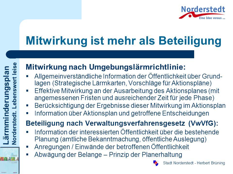 Lärmminderungsplan Norderstedt. Lebenswert leise Stadt Norderstedt - Herbert Brüning Mitwirkung ist mehr als Beteiligung Mitwirkung nach Umgebungslärm