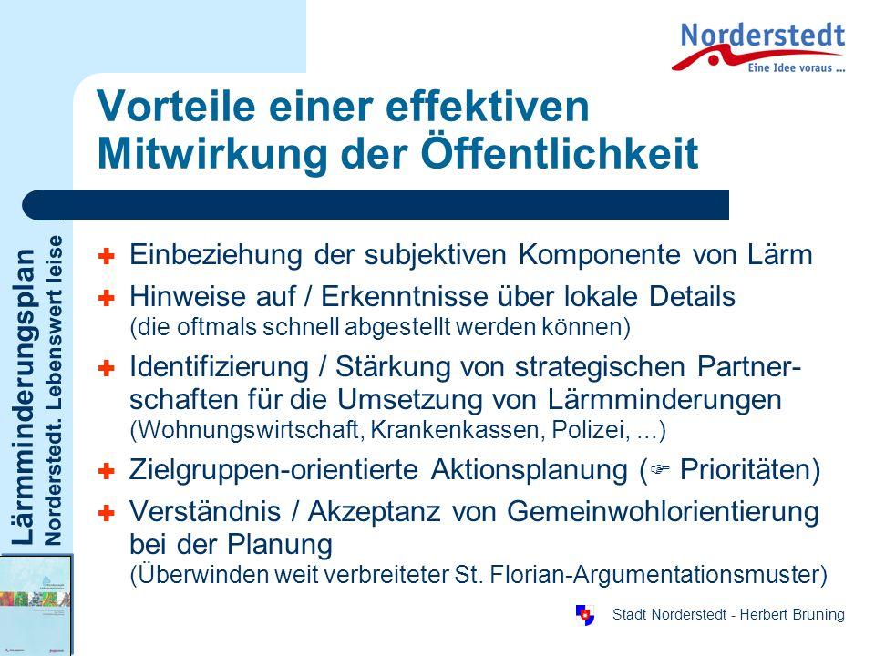 Lärmminderungsplan Norderstedt. Lebenswert leise Stadt Norderstedt - Herbert Brüning Vorteile einer effektiven Mitwirkung der Öffentlichkeit Einbezieh