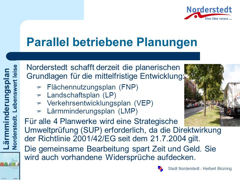 Lärmminderungsplan Norderstedt. Lebenswert leise Stadt Norderstedt - Herbert Brüning Parallel betriebene Planungen Norderstedt schafft derzeit die pla