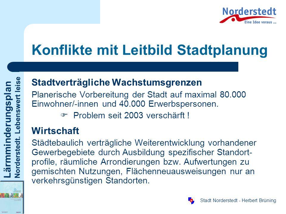 Lärmminderungsplan Norderstedt. Lebenswert leise Stadt Norderstedt - Herbert Brüning Konflikte mit Leitbild Stadtplanung Stadtverträgliche Wachstumsgr