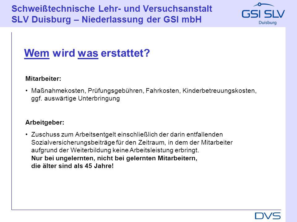 Schweißtechnische Lehr- und Versuchsanstalt SLV Duisburg – Niederlassung der GSI mbH Mitarbeiter: Maßnahmekosten, Prüfungsgebühren, Fahrkosten, Kinder