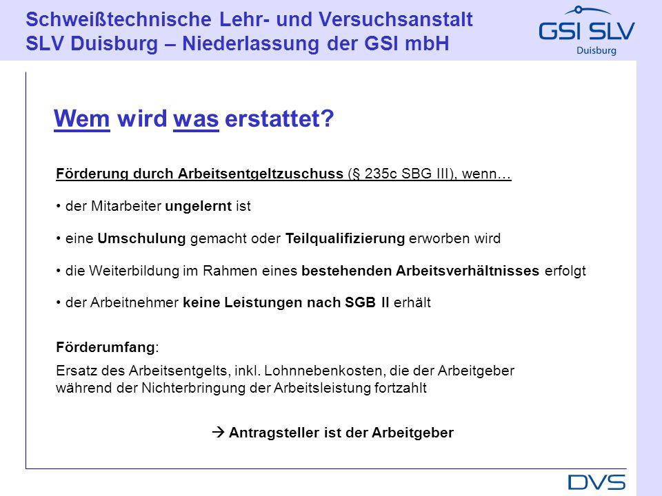 Schweißtechnische Lehr- und Versuchsanstalt SLV Duisburg – Niederlassung der GSI mbH Förderung durch Arbeitsentgeltzuschuss (§ 235c SBG III), wenn… de