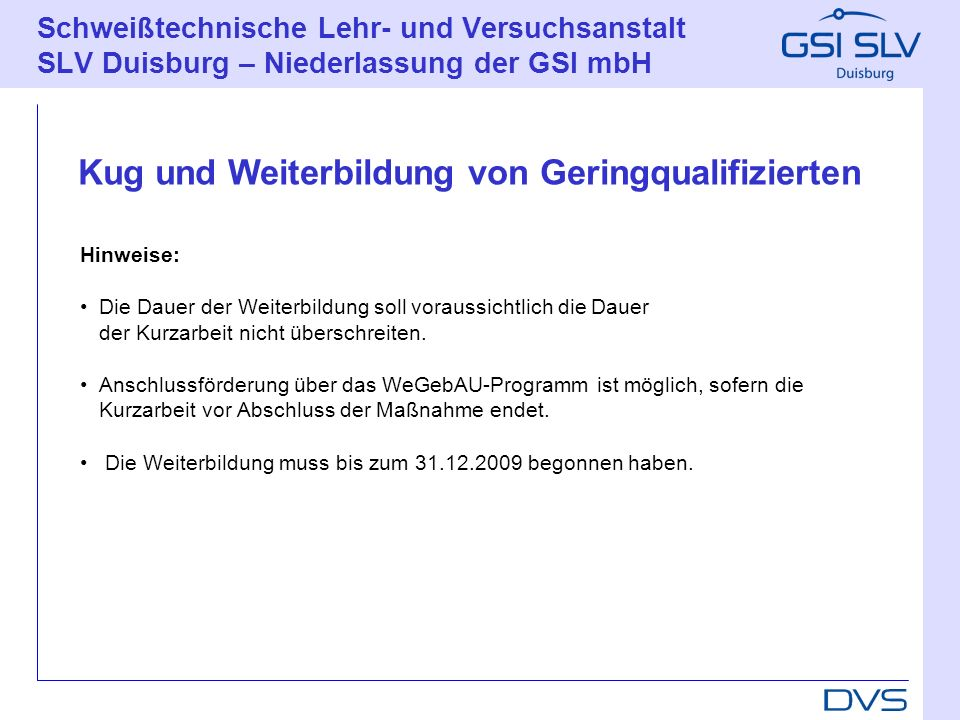 Schweißtechnische Lehr- und Versuchsanstalt SLV Duisburg – Niederlassung der GSI mbH Wer.