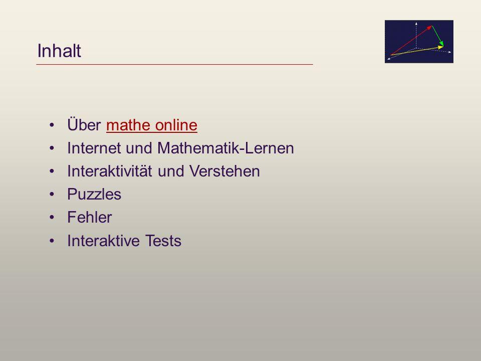 Inhalt Über mathe onlinemathe online Internet und Mathematik-Lernen Interaktivität und Verstehen Puzzles Fehler Interaktive Tests